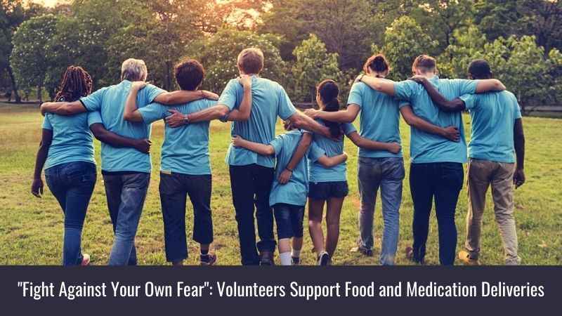 Fight Against Your Own Fear Volunteers Support Food and Medication Deliveries